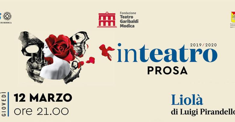 Liolà di Luigi Pirandello al Teatro Garibaldi di Modica